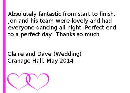 Cranage Wedding DJ Review - Absolutely fantastic from start to finish. Jon and his team were lovely and had everyone dancing all night. Perfect end to a perfect day! Thanks so much. Claire and Dave (Wedding) Cranage Hall, May 2014