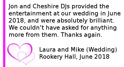 Rookery Hall DJ 2018 - Jon and Cheshire DJs provided the entertainment at our wedding in June 2018, and were absolutely brilliant. We couldn't have asked for anything more from them. Thanks again. Rookery Hall Wedding DJ.