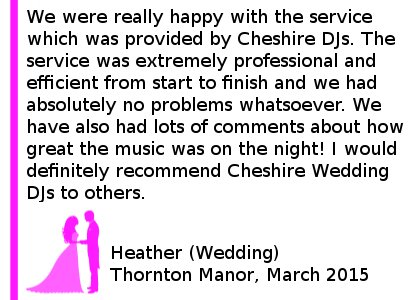 We got married at Thornton Manor on 28/3/2015. We were really happy with the service which was provided by Cheshire DJs. The service was extremely professional and efficient from start to finish and we had absolutely no problems whatsoever. We have also had lots of comments about how great the music was on the night! I would definitely recommend Cheshire DJs to others. Thornton Manor Wedding DJ Review