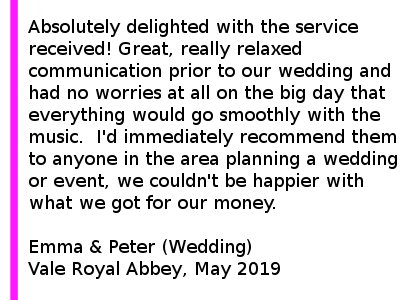 Vale Royal Abbey Wedding DJ Review - Absolutely delighted with the service received! Great, really relaxed communication prior to our wedding and had no worries at all on the big day that everything would go smoothly with the music! Although we only went for a basic package there was no point we felt like we were being pressured to spend more on the (admittedly tempting) extras which isn't always the case when planning a wedding and communicating with vendors and services. In particular, Jon was great at raising concerns and discussing them. Our RSVP cards asked for song requests and upon receiving this he was quick to notice there was a lot of slow ballads! We had a chat about this and worked out the best way to ensure it was a lively dance floor all evening. On top of that he even took a few pictures to send us which was a pleasant surprise.  I'd immediately recommend them to anyone in the area planning a wedding or event, we couldn't be happier with what we got for our money.